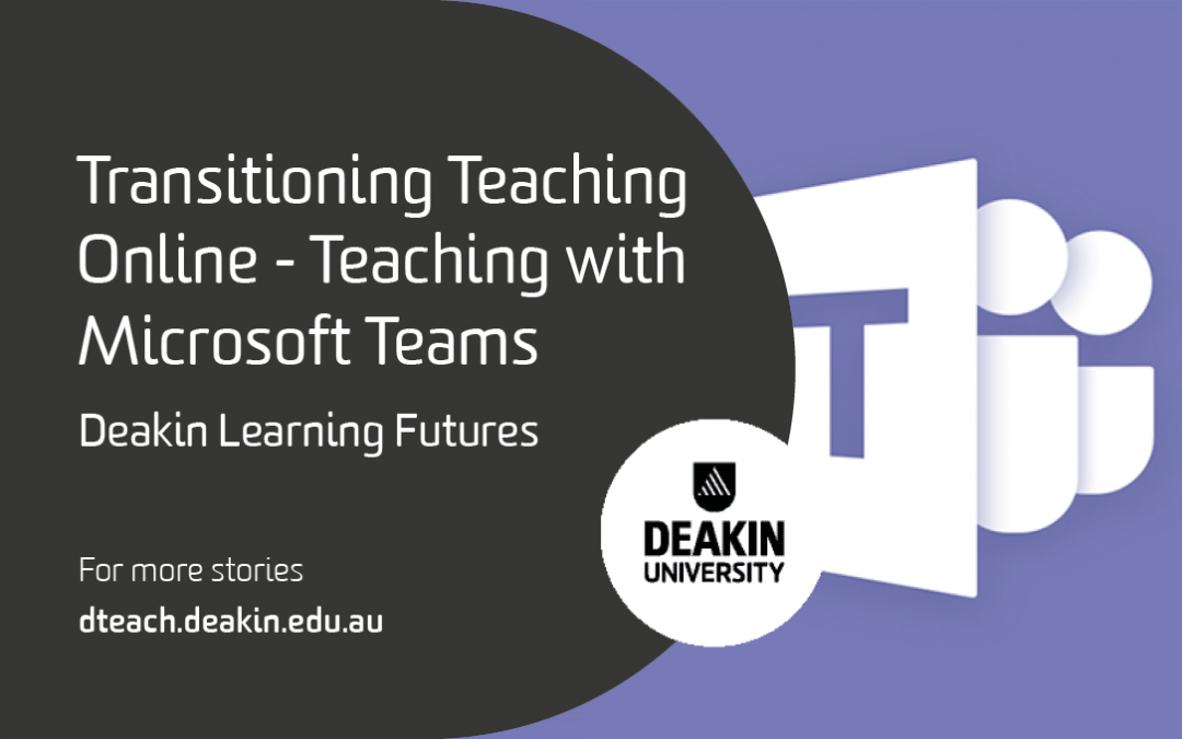 Transitioning Teaching Online – Teaching with Microsoft Teams