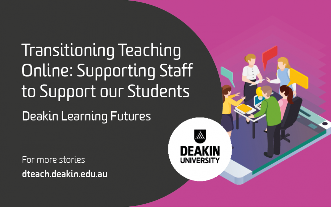 Transitioning Teaching Online – Supporting Staff to Support our Students